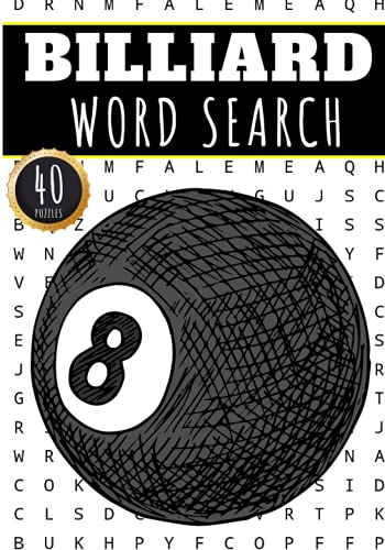 Billiard Word Search: 40 Puzzles with Word Scramble   Challenging Puzzle Book For Adults, Kids and Seniors   More Than 300 Words on Billiards Table ...   Large Print Gift For Billard Player