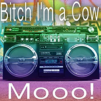 Bitch I'm a Cow (Mooo!) (Instrumental) [Cover]