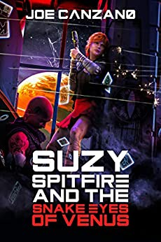 Suzy Spitfire and the Snake Eyes of Venus by [Joe Canzano]