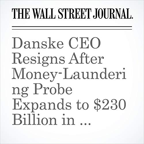 Danske CEO Resigns After Money-Laundering Probe Expands to $230 Billion in Transactions copertina