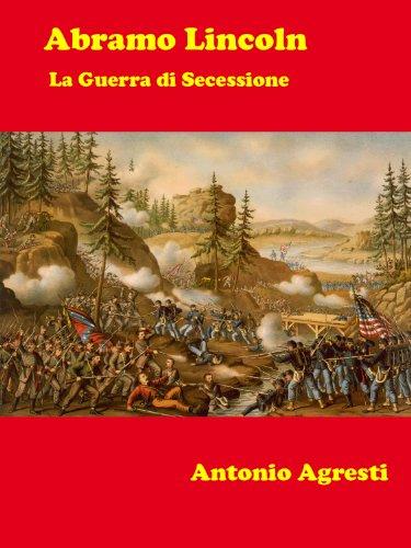 Abramo Lincoln - La Guerra di Secessione: Versione annotata