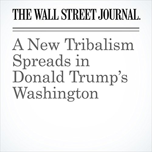 A New Tribalism Spreads in Donald Trump's Washington copertina
