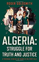 Algeria: Struggle for Truth and Justice: A Personal View of 50 Years of Military Rule