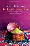 Die Gewürzapotheke: Gesund und glücklich mit scharfen Sachen von Irene Dalichow (2006) Taschenbuch