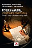 RISQUES MAJEURS, INCERTITUDES ET DECISIONS
