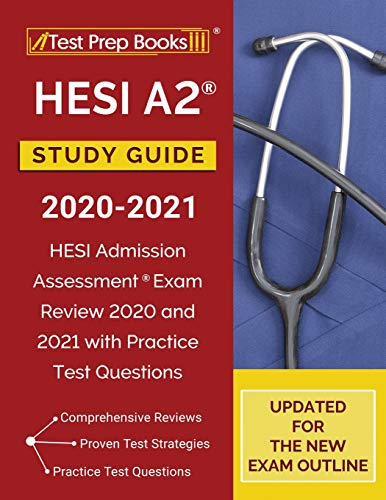HESI A2 Study Guide 2020-2021: HESI Admission Assessment Exam Review 2020 and 2021 with Practice Tes