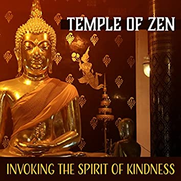 Temple of Zen (Invoking the Spirit of Kindness - Sacred Tibetan Buddhist Meditation Music, Spiritual Growth & Inner Peace)