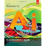 Adobe Illustrator CC Classroom in a Book by Adobe Creative Team(2013-07-05)