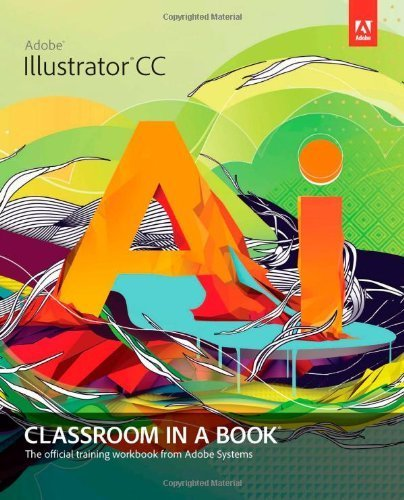 Adobe Illustrator CC Classroom in a Book by Adobe Creative Team(2013-07-05)