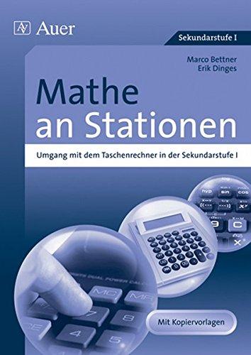 Mathe an Stationen, Umgang mit dem Taschenrechner: in der Sekundarstufe I (5. bis 10. Klasse) (Stationentraining Sek. Mathematik)