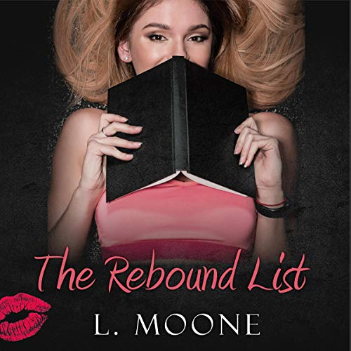 The Rebound List (A Steamy Romantic Women's Fiction Novel) cover art