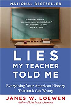 Paperback Lies My Teacher Told Me: Everything Your American History Textbook Got Wrong Book
