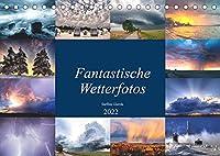 Fantastische Wetterfotos (Tischkalender 2022 DIN A5 quer): Das Wetter ist bestimmend fuer unser ganzes Leben. Ohne Wetter wuerde nichts existieren. (Monatskalender, 14 Seiten )