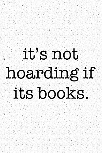 It's Not Hoarding If It's Books: A 6x9 Inch Matte Softcover Journal Notebook With 120 Blank Lined Pages And A Funny Book And Library Lovers Cover Slogan