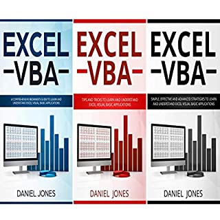 Excel VBA: 3 Books in 1- A Comprehensive Beginners Guide+ Tips and Tricks+ Simple, Effective and Advanced Strategies to learn Excel VBA                   By:                                                                                                                                 Daniel Jones                               Narrated by:                                                                                                                                 William Bahl                      Length: 4 hrs and 19 mins     1 rating     Overall 5.0