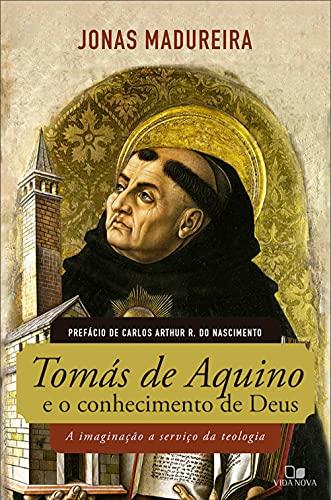 Tomás de Aquino e o conhecimento de Deus: A imaginação a serviço da teologia