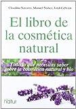 Libro De La Cosmética Natural,El: Todo lo que necesitas saber sobre la cosmética natural y bio: 5 (PROYECTO NATUR)