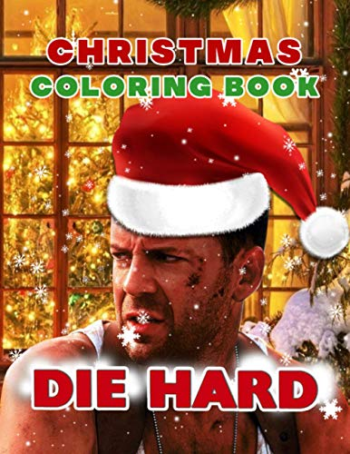 Die Hard Christmas Coloring Book: Great Gift An Adult Coloring Book Die Hard Christmas