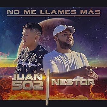 No Me Llames Más (feat. Nestor)