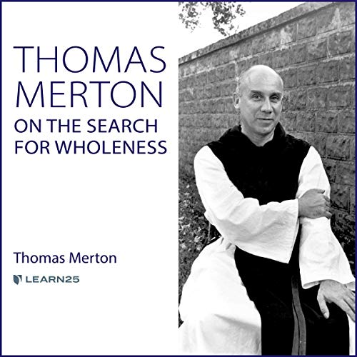 Thomas Merton on the Search for Wholeness audiobook cover art