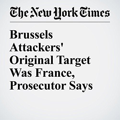 Brussels Attackers' Original Target Was France, Prosecutor Says cover art