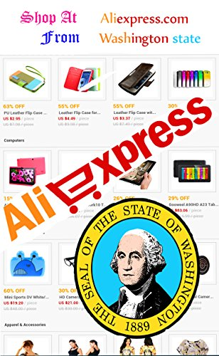 Shop at aliexpress.com from Washington State: In my eBook i teach method how customers from washington state can buy directly from Aliexprss.com website, (English Edition)