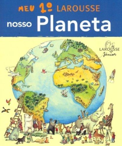 Meu 1 Larousse. Nosso Planeta