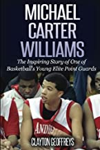 Michael Carter-Williams: The Inspiring Story of A Young Elite Point Guard