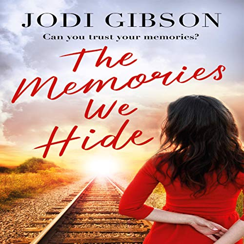 The Memories We Hide Audiobook By Jodi Gibson cover art