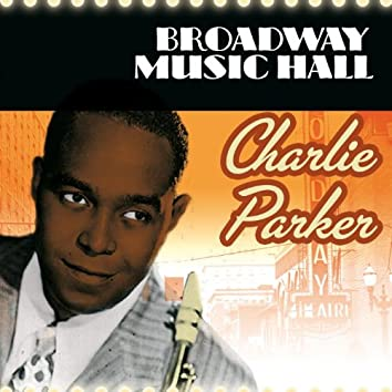 Broadway Music Hall - Charlie Parker