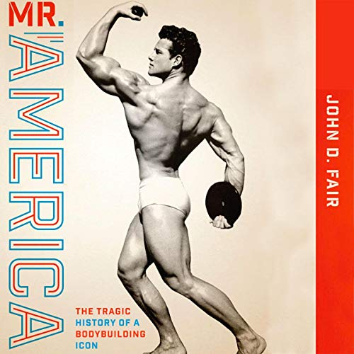 Mr. America: The Tragic History of a Bodybuilding Icon cover art