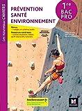 Les nouveaux cahiers - PREVENTION SANTE ENVIRONNEMENT 1re Bac Pro - Ed. 2020 - Livre élève - Foucher - 28/05/2020