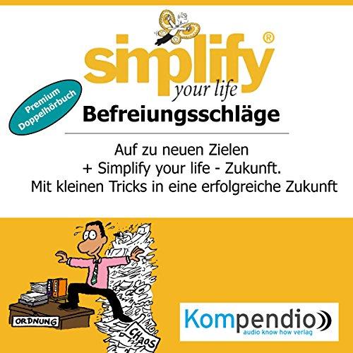 Simplify your life - Befreiungsschläge (Premium-Doppelhörbuch) Titelbild