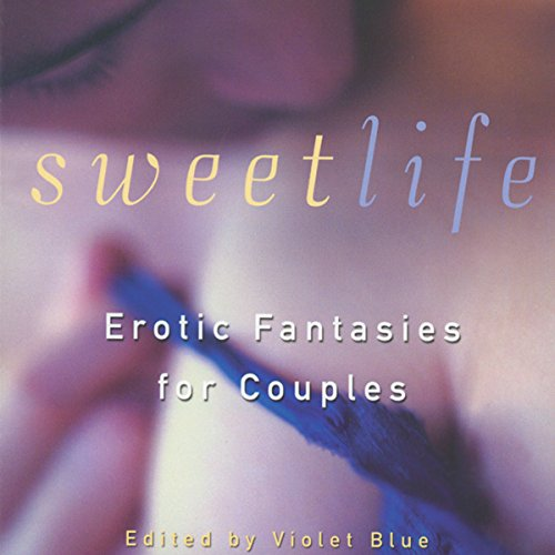 Sweet Life: Erotic Fantasies for Couples audiobook cover art