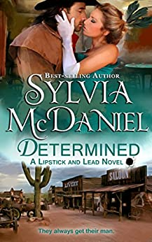 Determined: Western Historical Romance (Lipstick And Lead Book 5) by [Sylvia McDaniel]