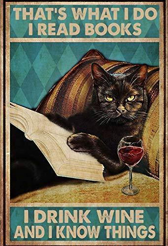 LIANGMING Cartel de lata de metal con texto en inglés 'That's What I Do Drink Wine Read Books Know Things Know Things Black Cat (20 x 30 cm), retro para decoración de cocina, pared y hogar