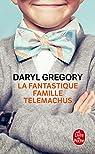 La Fantastique Famille Telemachus par Gregory