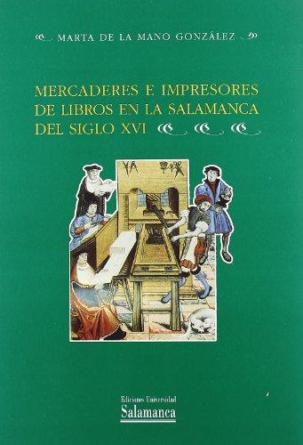 Mercaderes e impresores de libros en la Salamanca del siglo XVI (Estudios historicos y geograficos)