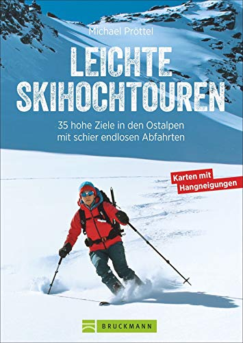 Leichte Skihochtouren: 35 hohe Ziele in den Ostalpen mit schier endlosen Abfahrten
