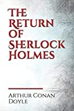 The Return of Sherlock Holmes: a 1905 collection of 13 Sherlock Holmes stories, originally published in 1903-1904, by Arthur Conan Doyle. The stories ... Britain, and Collier's in the United States.