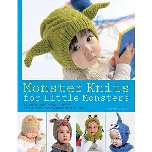 Monster Knits for Little Monsters: 20 Super-Cute Animal-Themed Hat, Mitten, and Bootie Sets to Knit (Knit & Crochet)