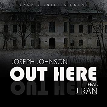 Out Here (feat. J Ran)
