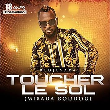 Toucher le sol (Mibada Boudou)