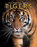 Tigers (Our Amazing World)