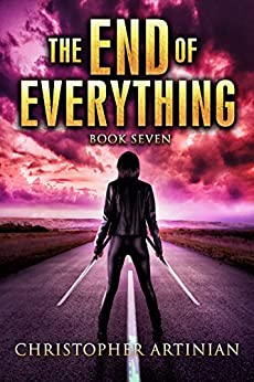 The End of Everything: Book 7 by [Christopher Artinian]