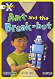 Project X: White: Inventors and Inventions: Ant and the Break-bot