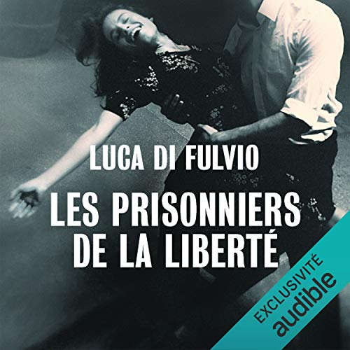 Couverture de Les prisonniers de la liberté