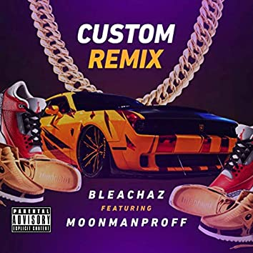 Custom (Remix)