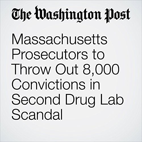 Massachusetts Prosecutors to Throw Out 8,000 Convictions in Second Drug Lab Scandal copertina