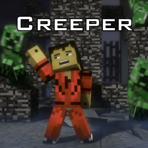 Creeper (A Minecraft Parody of Thriller)